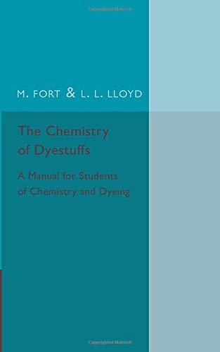 The Chemistry of Dyestuffs: A Manual for: M. Fort; L.