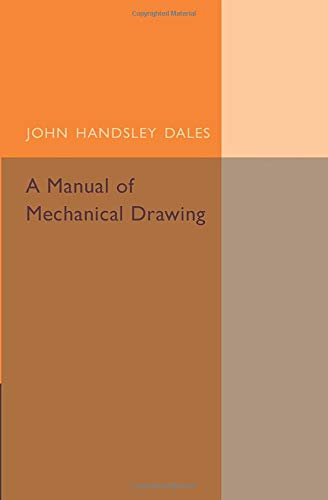 9781316606971: A Manual of Mechanical Drawing