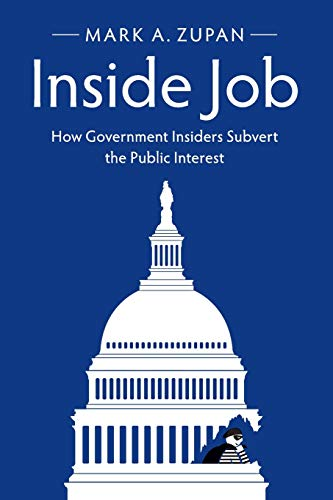 9781316607770: Inside Job: How Government Insiders Subvert the Public Interest
