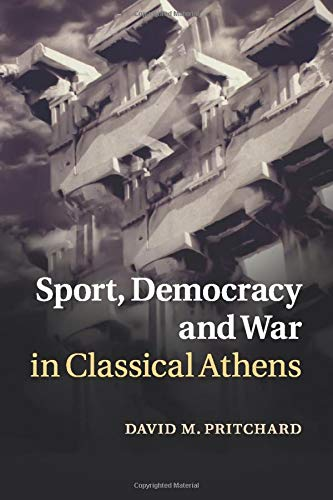 9781316610305: Sport, Democracy and War in Classical Athens