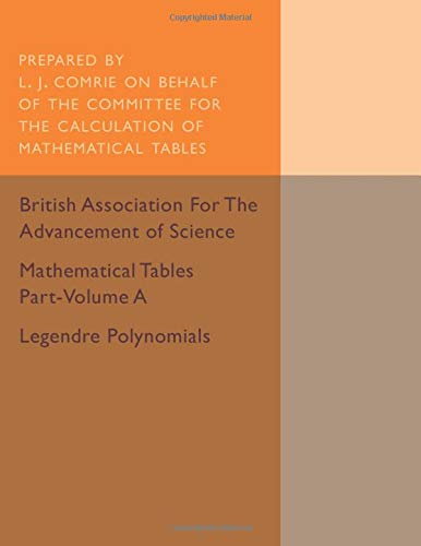 Mathematical Tables Part-Volume A: Legendre Polynomials: Volume: The Committee for