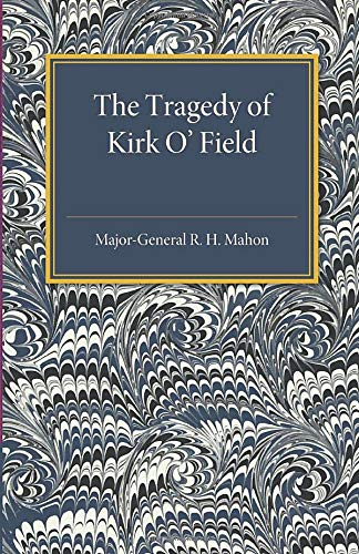 The Tragedy of Kirk O Field (Paperback): Major-General R. H.