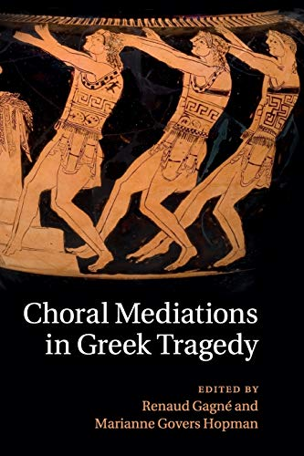 9781316613566: Choral Mediations in Greek Tragedy
