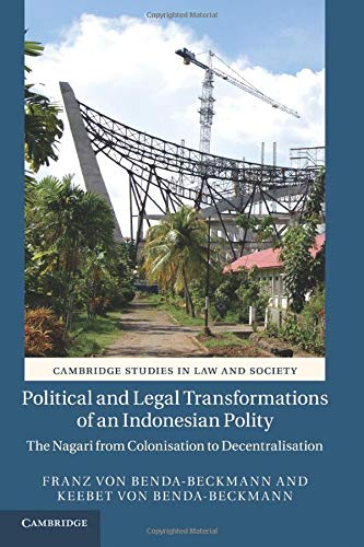 9781316618530: Political and Legal Transformations of an Indonesian Polity: The Nagari from Colonisation to Decentralisation (Cambridge Studies in Law and Society)