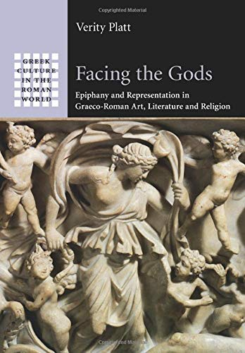 9781316619193: Facing the Gods: Epiphany and Representation in Graeco-Roman Art, Literature and Religion (Greek Culture in the Roman World)