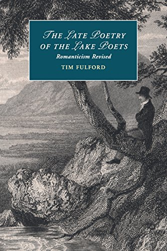 9781316619704: The Late Poetry of the Lake Poets: Romanticism Revised (Cambridge Studies in Romanticism)
