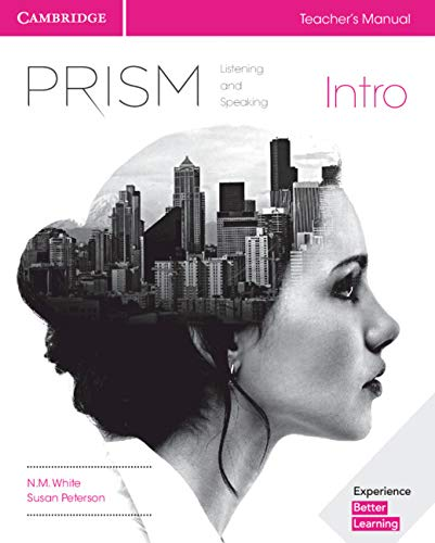 Prism. Intro Listening and Speaking - N. M White (author), Susan Peterson (author), Jeanne Lambert (author), Kate Adams (author)