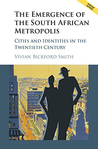 9781316628584: The Emergence of the South African Metropolis