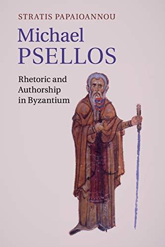 9781316629413: Michael Psellos: Rhetoric and Authorship in Byzantium
