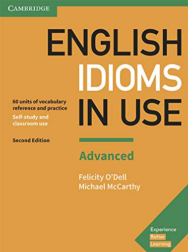 9781316629734: English Idioms in Use Advanced Book with Answers: Vocabulary Reference and Practice [Lingua inglese]