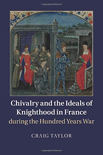 9781316631126: Chivalry and the Ideals of Knighthood in France during the Hundred Years War