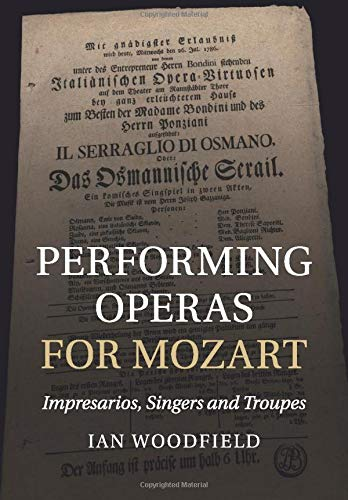 9781316632420: Performing Operas for Mozart: Impresarios, Singers and Troupes