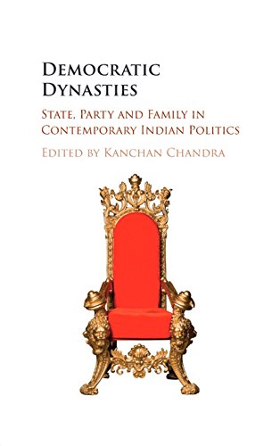 Democratic Dynasties: State, Party and Family in: Kanchan Chandra (Ed.)