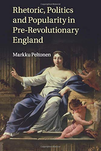 9781316635612: Rhetoric, Politics and Popularity in Pre-Revolutionary England