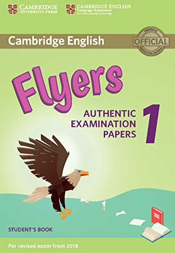 9781316635919: Cambridge English Flyers 1 for Revised Exam from 2018 Student's Book: Authentic Examination Papers [Lingua inglese]