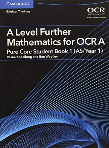 9781316644386: A Level Further Mathematics for OCR A Pure Core Student Book 1 (AS/Year 1) (AS/A Level Further Mathematics OCR)