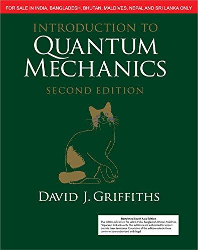 Introduction To Quantum Mechanics, 2Nd Edn: David J. Griffiths