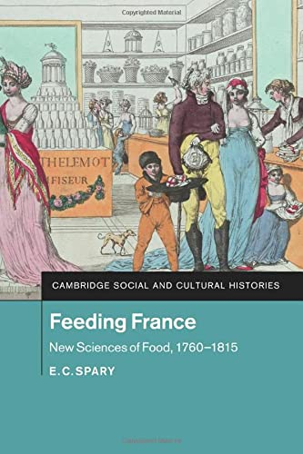 9781316647998: Feeding France: New Sciences of Food, 1760–1815