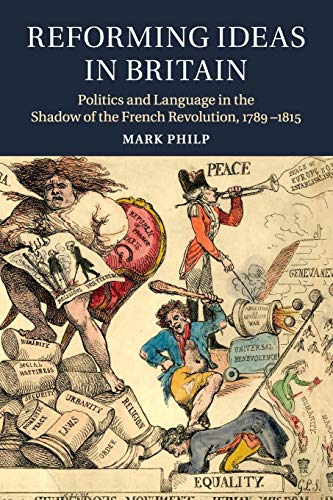 9781316648490: Reforming Ideas in Britain: Politics and Language in the Shadow of the French Revolution, 1789–1815