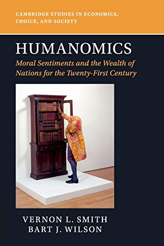 9781316648810: Humanomics: Moral Sentiments and the Wealth of Nations for the Twenty-First Century (Cambridge Studies in Economics, Choice, and Society)