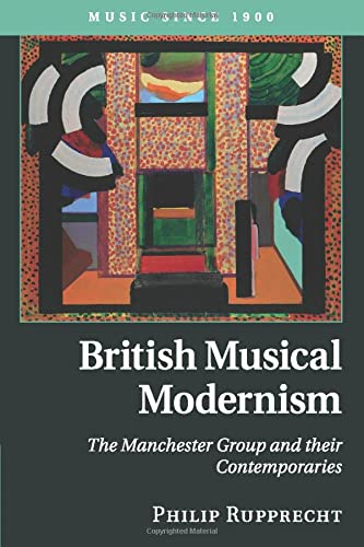 9781316649527: British Musical Modernism: The Manchester Group and their Contemporaries (Music since 1900)
