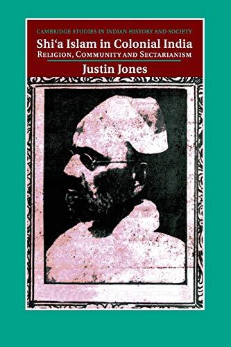 Shi'a Islam in Colonial India: Jones, Justin