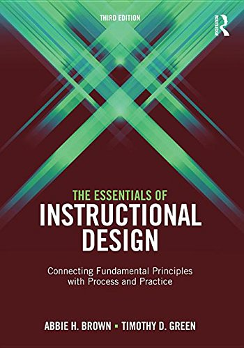 9781317633150: The Essentials of Instructional Design: Connecting Fundamental Principles with Process and Practice