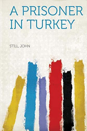 9781318001095: A Prisoner in Turkey