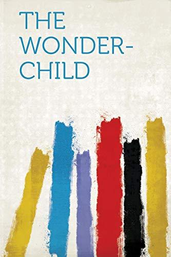9781318085569: The Wonder-Child