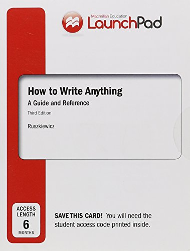 9781319004170: LaunchPad for How to Write Anything (Six Month Access): A Guide and Reference with Readings