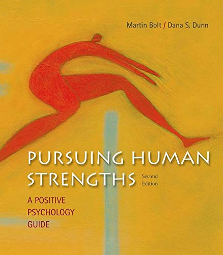 9781319004484: Pursuing Human Strengths: A Positive Psychology Guide