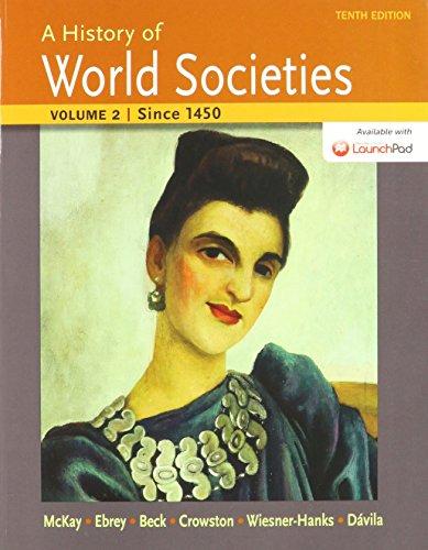 9781319006990: History of World Societies 10e V2 & LaunchPad for A History of World Societies 10e (Six Month Access)