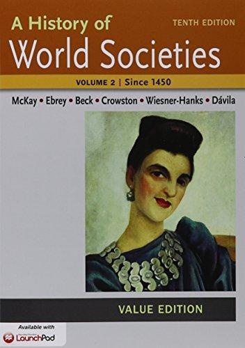 9781319007058: History of World Societies, Value Edition 10e V2 & LaunchPad for A History of World Societies 10e (Six Month Access)