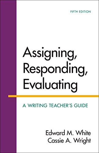 9781319007461: Assigning, Responding, Evaluating: A Writing Teacher's Guide