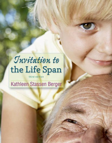 Invitation to the Life Span: Berger, Kathleen Stassen