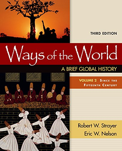 Ways of the World: A Brief Global History, Volume II: Robert W. Strayer
