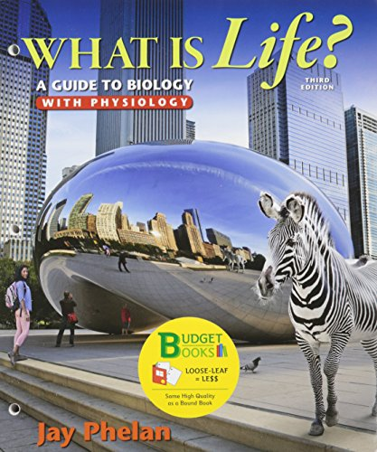 9781319028442: Loose-leaf Version for What is Life? A Guide to Biology with Physiology & LaunchPad Six Month Access