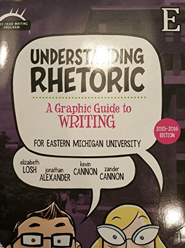 Understanding Rhetoic: A Graphic Guide to Writing,: Losh/Alexander/Cannon/Cannon