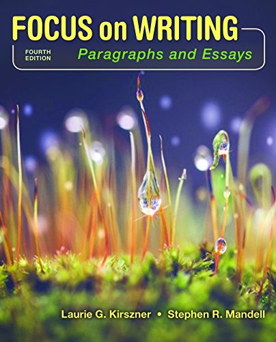 focus on writing paragraphs and essays by kirszner & mandell 2nd edition In this edition, best-selling authors laurie kirszner and stephen mandell expand on their detailed, step-by-step guidance for developing paragraphs offer more coverage of critical reading and thinking, a new chapter on college success, research and provide new student models that reflect realistic student.