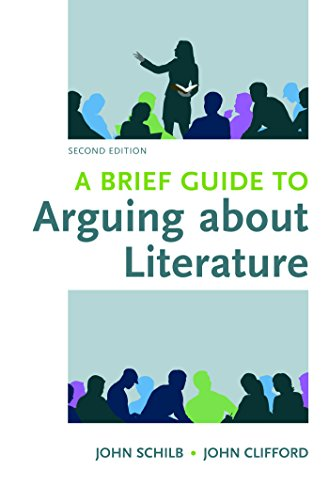 A Brief Guide to Arguing about Literature: Schilb, John; Clifford,