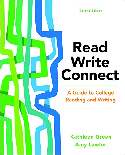 Read, Write, Connect: A Guide to College: Green, Kathleen; Lawlor,