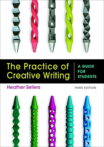 The Practice of Creative Writing: A Guide: Sellers, Heather