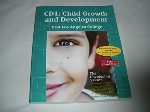 9781319042219: CD1: Child Growth and Development East Los Angeles College Custom Edition - The Developing Person Through Childhood and Adolescence 10th Edition Custom Edition
