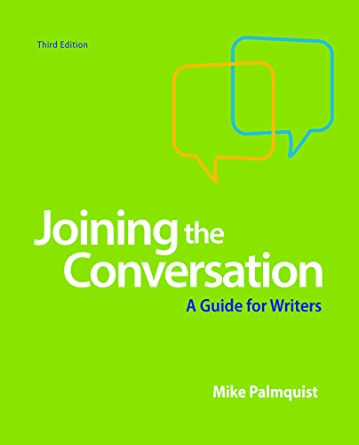 Joining the Conversation: A Guide for Writers: University Mike Palmquist