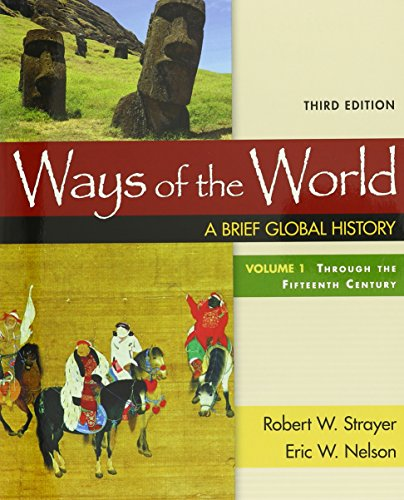 Ways of the World, Volume I 3e: Strayer, Robert W.;