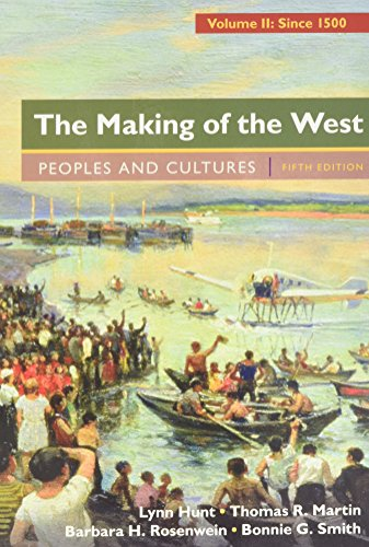 9781319055011: The Making of the West, Volume 2: Since 1500 & LaunchPad for The Making of the West 5e (Six Month Access)
