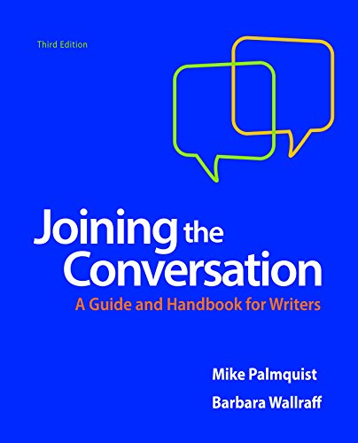 Joining the Conversation: A Guide and Handbook: University Mike Palmquist,
