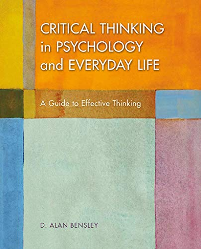 Critical Thinking in Psychology and Everyday Life: Alan D. Bensley