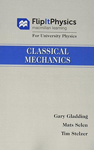 9781319073954: FlipItPhysics for University Physics: Classical Mechanics (Volume One) & FlipIt for University Physics (Calculus Version - Six Months Access)