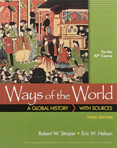 Ways of the World with Sources for: Strayer, Robert W.,